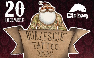 20/12/2014 – BURLESQUE TATTOO XMAS